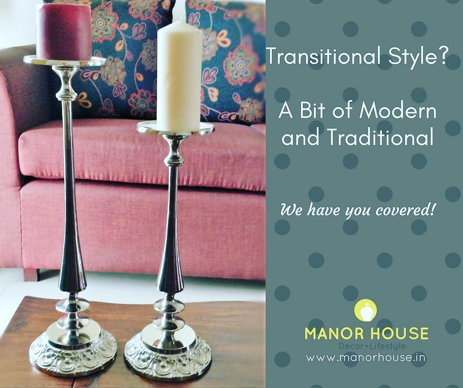 Traditional or Modern..Whatever your  decor style maybe, we have got you covered. Manor House tip: Rearrange existing stuff and buy few things new to bring all the freshness your home needs.